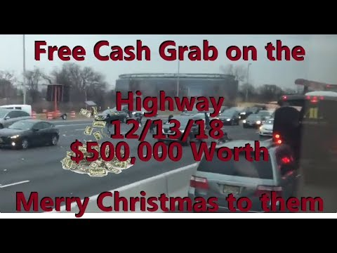Free Cash Grab! $500,000 fell on the highway causing traffic issues 12/13/18