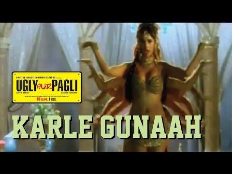 Ugly aur Pagli - Karle Gunaah