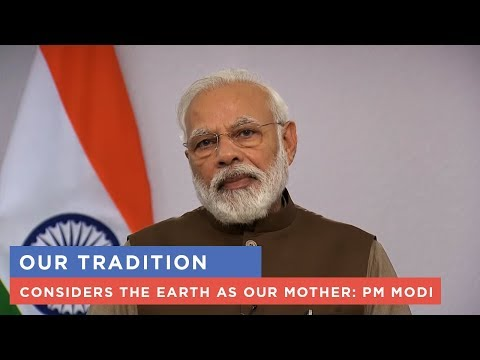 Our tradition considers the Earth as our Mother: PM Modi