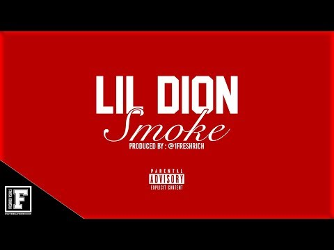 Lil Dion - Smoke [ Prod. @1FreshRich ] ( Official Audio )