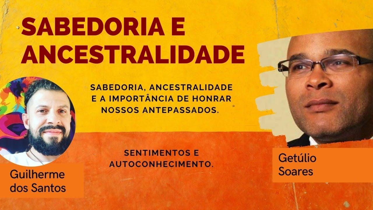 Sabedoria e Ancestralidade com Getúlio Soares