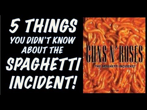 Guns N' Roses: True Story – 5 Things You Didn't Know About the Spaghetti Incident!