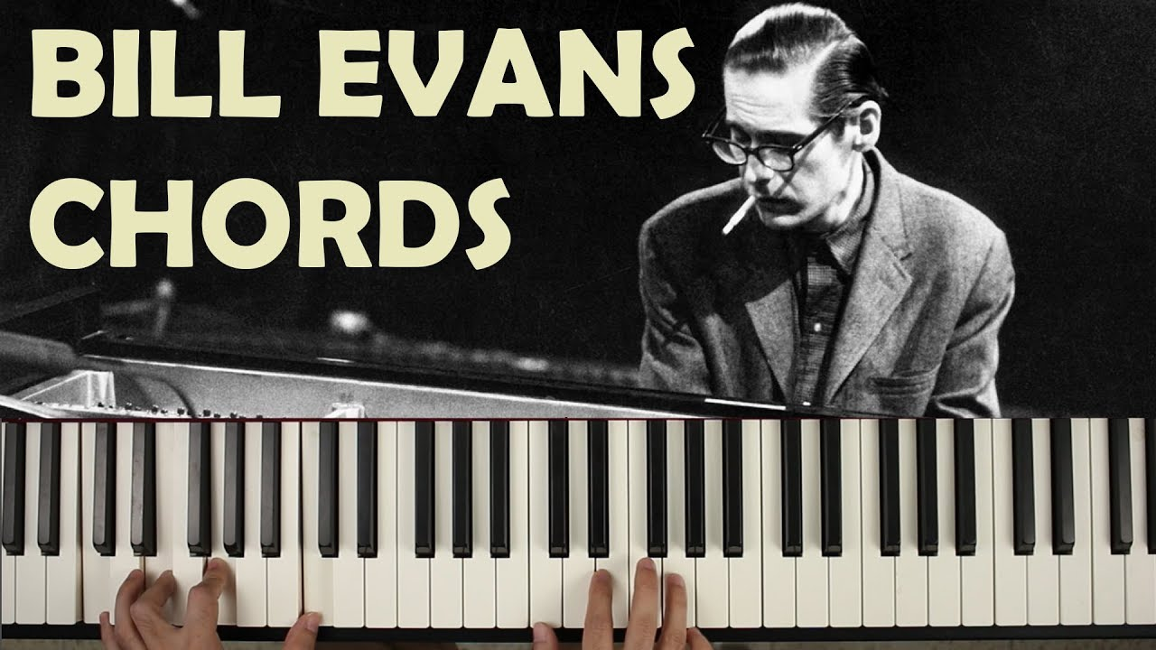 Bill Evans Chords A Tutorial On Their Voicing