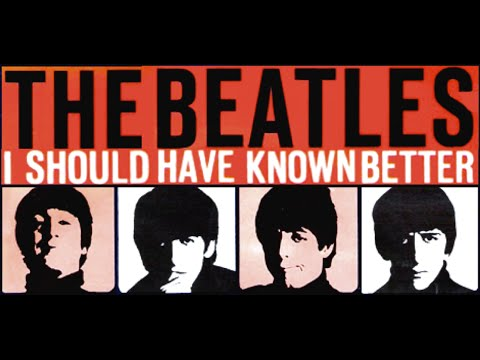 Resultado de imagem para THE BEATLES - I SHOULD HAVE KNOWN BETTER