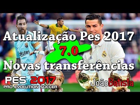 Atualização Pes 2017 7.0 novas transferencia 06/03/2018 thumbnail