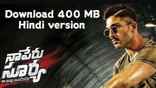 how to download Naa peru Surya naa Illu India full Hindi  version