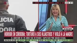Horror en Córdoba  Torturó a sus hijastros y violó a la madre