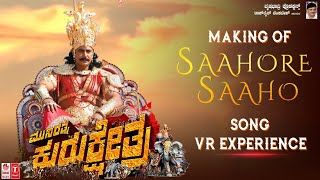 Making of Saahore Saaho Song - VR Experience | Kurukshetra | Munirathna | Darshan, Ambarish,