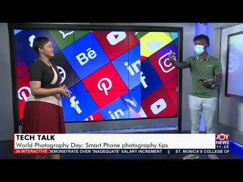 Tech Talk: World Photography Day; Smart Phone photography tips - JoyNews Interactive (19-8-21)