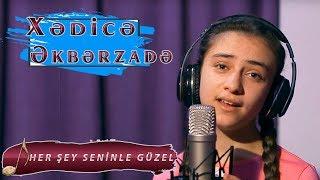 Xədicə Əkbərzadə -  Hər  Şey Seninle  Güzel (Cover Zerrin Özer) Video