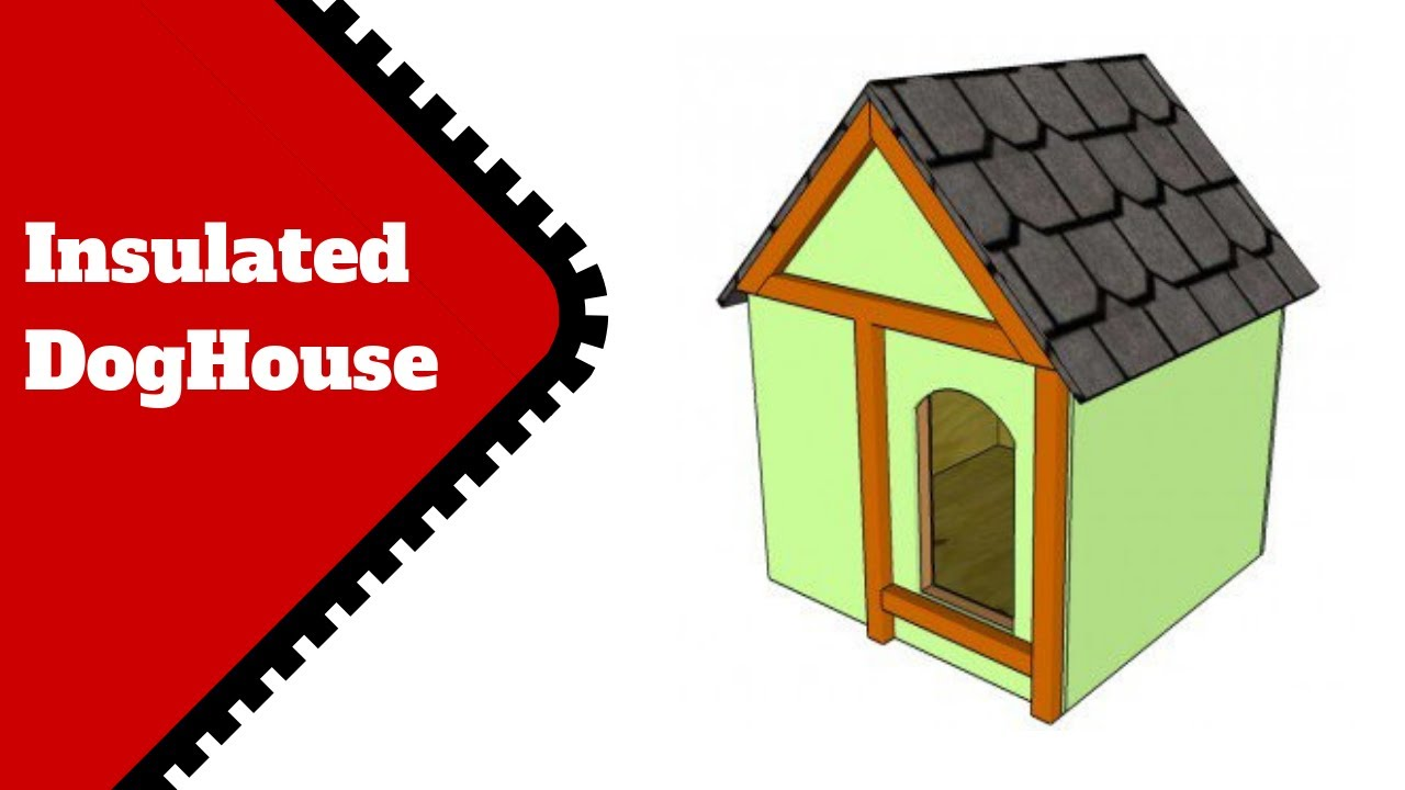 insulated dog house plans - youtube
