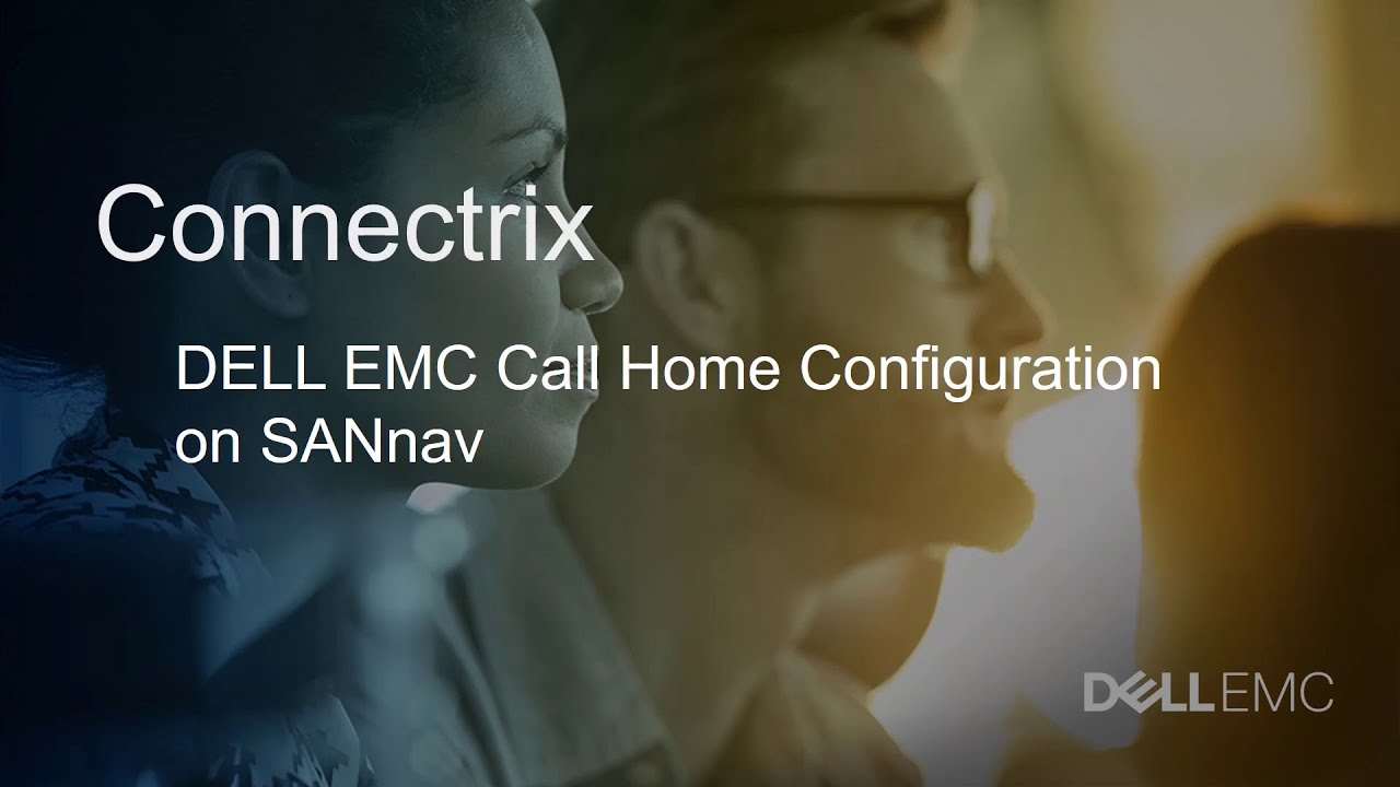 Connectrix: How to Configure Dell EMC Call Home on SANnav Management  Software