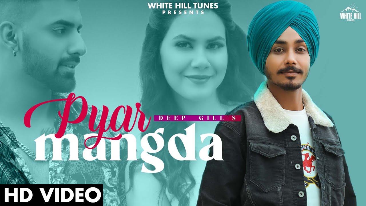DOWNLOAD: Pyar Mangda (Official Video) Deep Gill | Tushar Patti, Shrutie Sharma | Latest Punjabi Songs 2021 Mp4 song