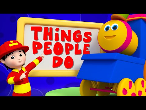 Bob The Train | Things That People Do | Original Song For Kids | 3d Rhymes | Childrens Video
