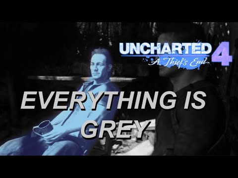 EVERYTHING IS GREY(colors stripped) | Sam Drake - Uncharted (FAN MADE VIDEO)