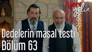 Yeni Gelin 63. Bölüm (Final) - Dedelerin Masal Testi