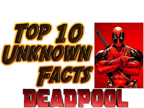 TOP 10 Unknown Facts - Deadpool | movie | wiki | red | band | trailer | game | comics | 2016