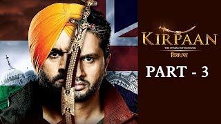 Blockbuster Punjabi Movie - Kirpaan The Sword Of Honour - Part 3 - Roshan Prince - Gurleen Chopra