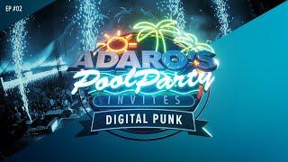 Adaro's Poolparty E02 - Guest Digital Punk (b2b)