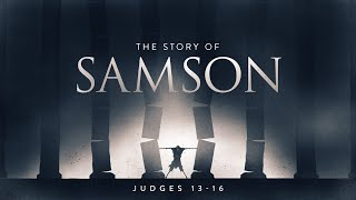 The Story of Samson | Pastor Chris Owens