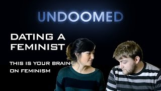 this is your brain on feminism dating a feminist epic fail episode 6