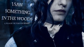 I Saw Something In The Woods || A Short Film