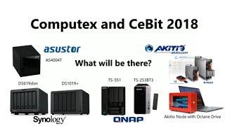 Computex 2018 and Cebit 2018 Predictions - Synology, QNAP,  Asustor, Thunderbolt and more
