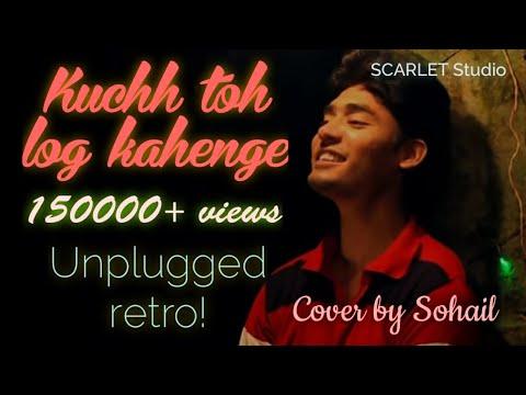 Kuch Toh Log Kahenge | Sohail Hasan Mallik | Tribute to Kishore Da