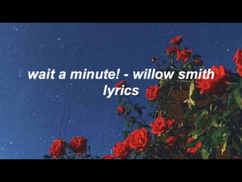 Download wait a minute! - willow smith lyrics