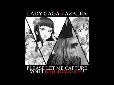 """Please Let Me Capture Your Bad Romance!!"" – Lady Gaga × AZALEA"