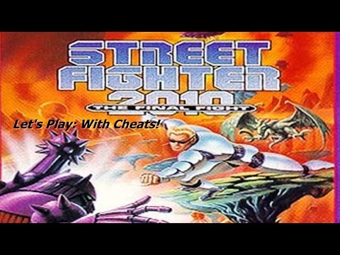 Let's Play: Street Fighter 2010: The Final Fight (With Cheats)