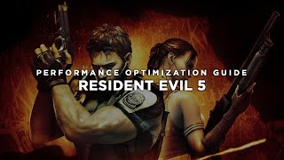 Resident Evil 5 / Biohazard 5 - How To Fix Lag/Get More FPS and Improve Performance