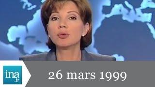 20h F2 du 26 mars 1999 - Guerre au Kosovo et incendie du tunnel du Mont-Blanc - Archive INA