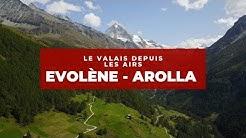 [Ep.35] Le Valais depuis les Airs / Evolène, Arolla et Ferpècle