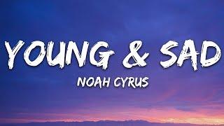 Noah Cyrus - Young & Sad (Lyrics)