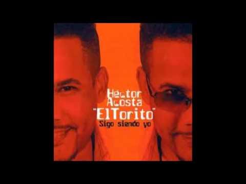 """Hector """"El Torito"""" Acosta - Canción del Elegido"""