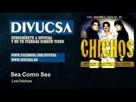 Los Chichos - Sea Como Sea - Divucsa