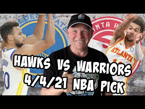Atlanta Hawks vs Golden State Warriors 4/4/21 Free NBA Pick and Prediction NBA Betting Tips