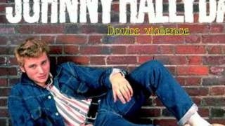 Douce violence Johnny Hallyday bande son cd .wmv