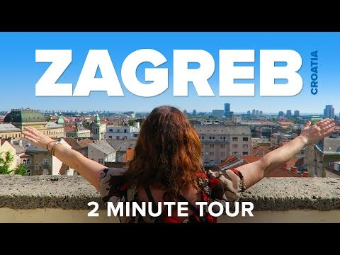 ZAGREB, Croatia - a 2 Minute Tour