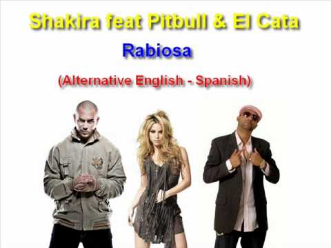 Shakira – Rabiosa (Feat Pitbull & El Cata) (Mix) (Spanglish) [HQ]
