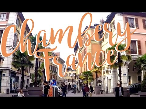 Chambéry, France | Beautiful City in South-Eastern France