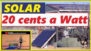 Solar -20 cents a Watt- Paฑels @ AZ Off-Grid (Unplugged)