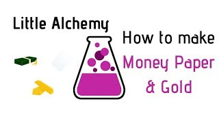 Little Alchemy-How To Make Money, Paper & Gold Cheats & Hints