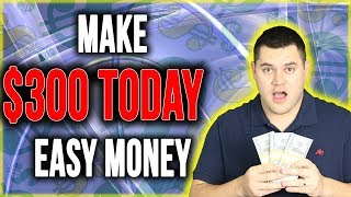 How To Make $300 With No Experience And Little Money