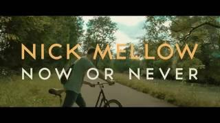 Nick Mellow - Now Or Never