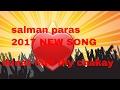 Download Dunat Fath Thay Chakay ||   Shina new Song By Salman Paras||may 2017 MP3 song and Music Video