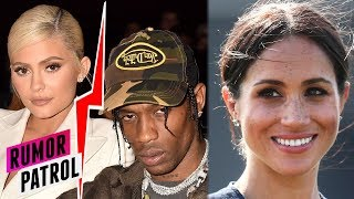 Kylie Jenner & Travis Scott SPLIT? Meghan Markle PREGNANT With Baby Boy? (Rumor Patrol)