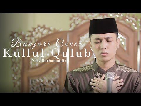 Kullul Qulub Lirik dan Artinya | Banjari Cover