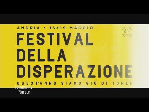 FEMMINILE PLURALE 2018/19 - IL FESTIVAL DELLA DISPERAZIONE